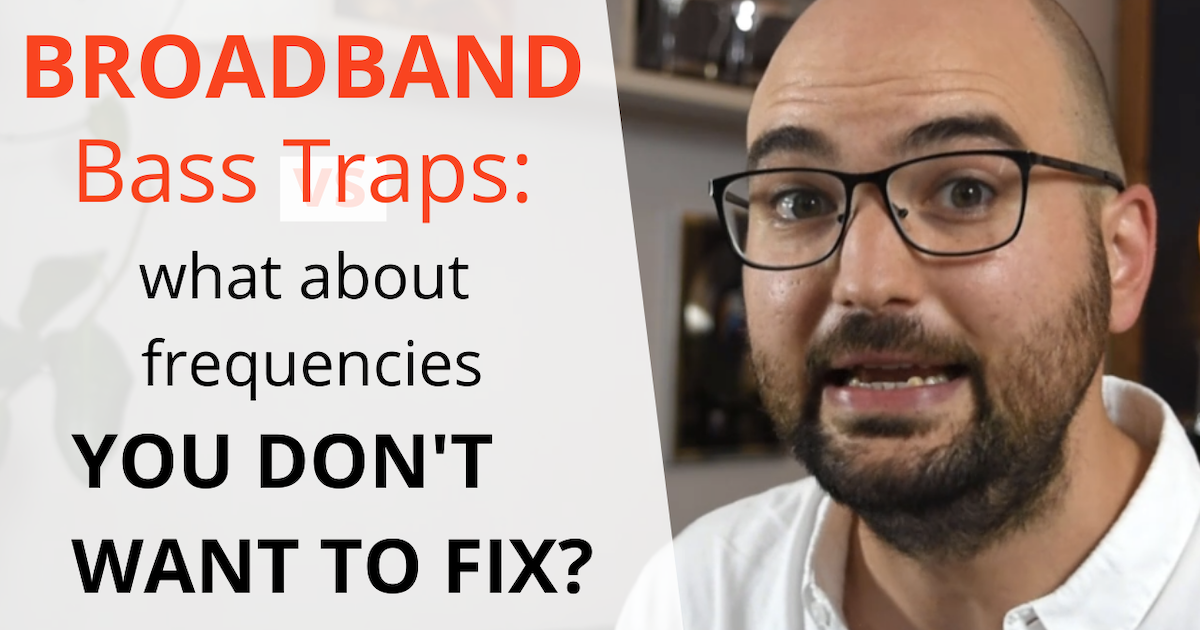 acoustics insider blog post features image broadband bass traps what about frequencies you don't want to fix?